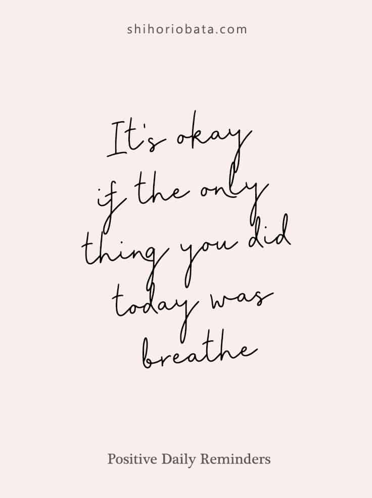 it's okay if the only thing you did today was breathe #dailyreminder #quote