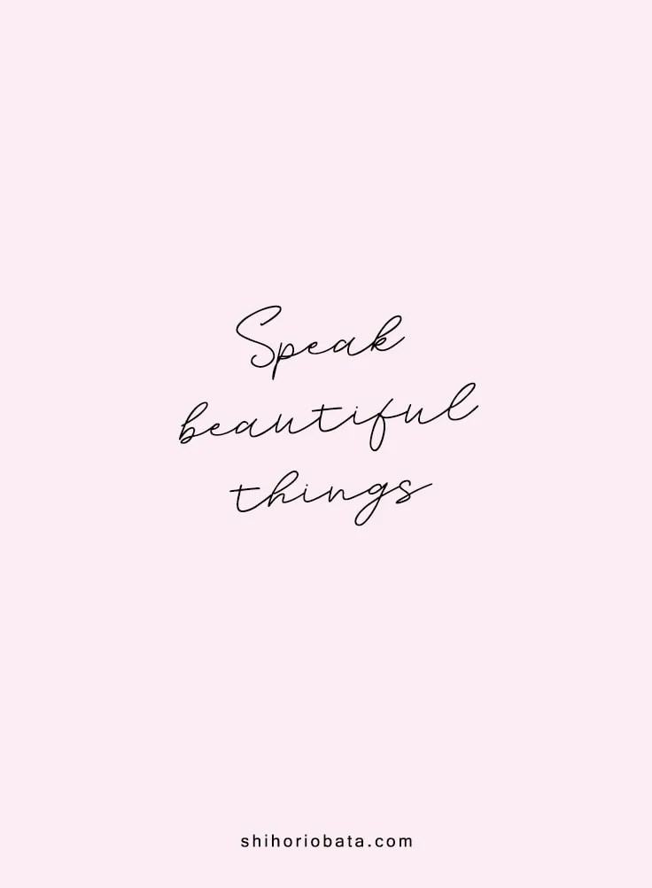 Speak Beautiful Things Quote