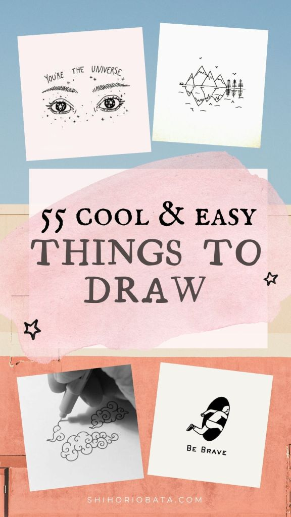 55 Cool & Easy Things to Draw