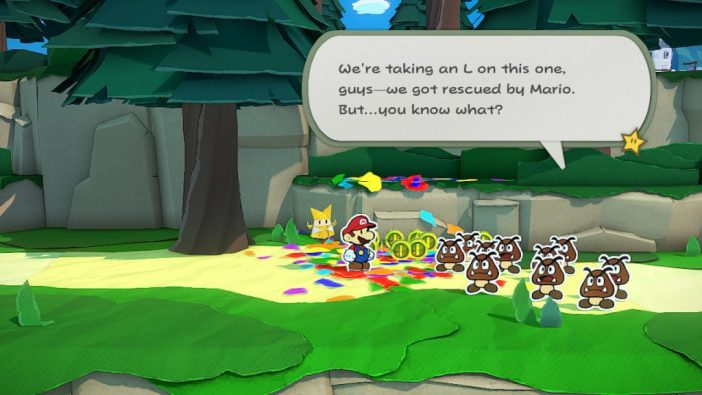 """A screenshot from Paper Mario: The Origami King, showing a group of goombas standing in front of Mario in a forest. One of the Goombas has a speech bubble saying, """"We're taking an L on this one, guys--we got rescued by Mario. But...you know what?"""""""