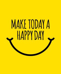 Make Today a Happy Day