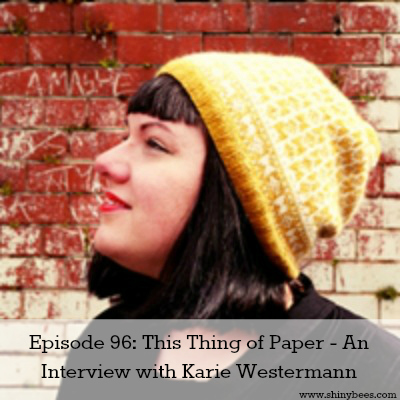 Episode 96: This Thing of Paper – An Interview with Karie Westermann