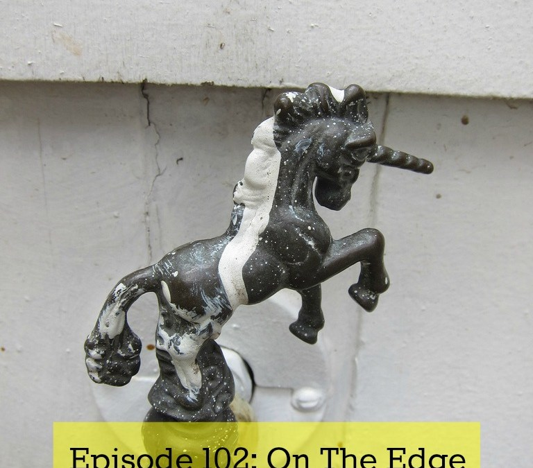 Episode 102: On The Edge Of Something Magical