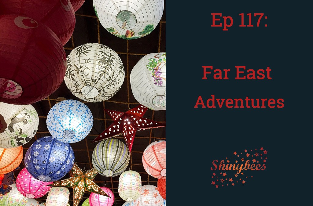 Ep 117 – Far East Adventures
