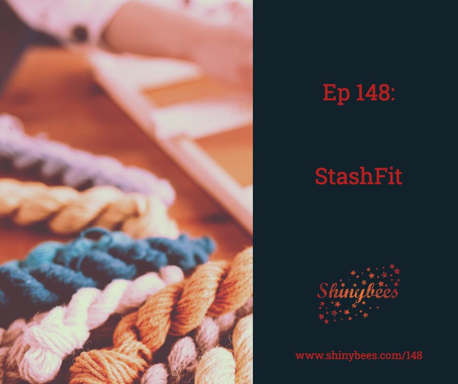 Shinybees Podcast Episode 148 StashFit