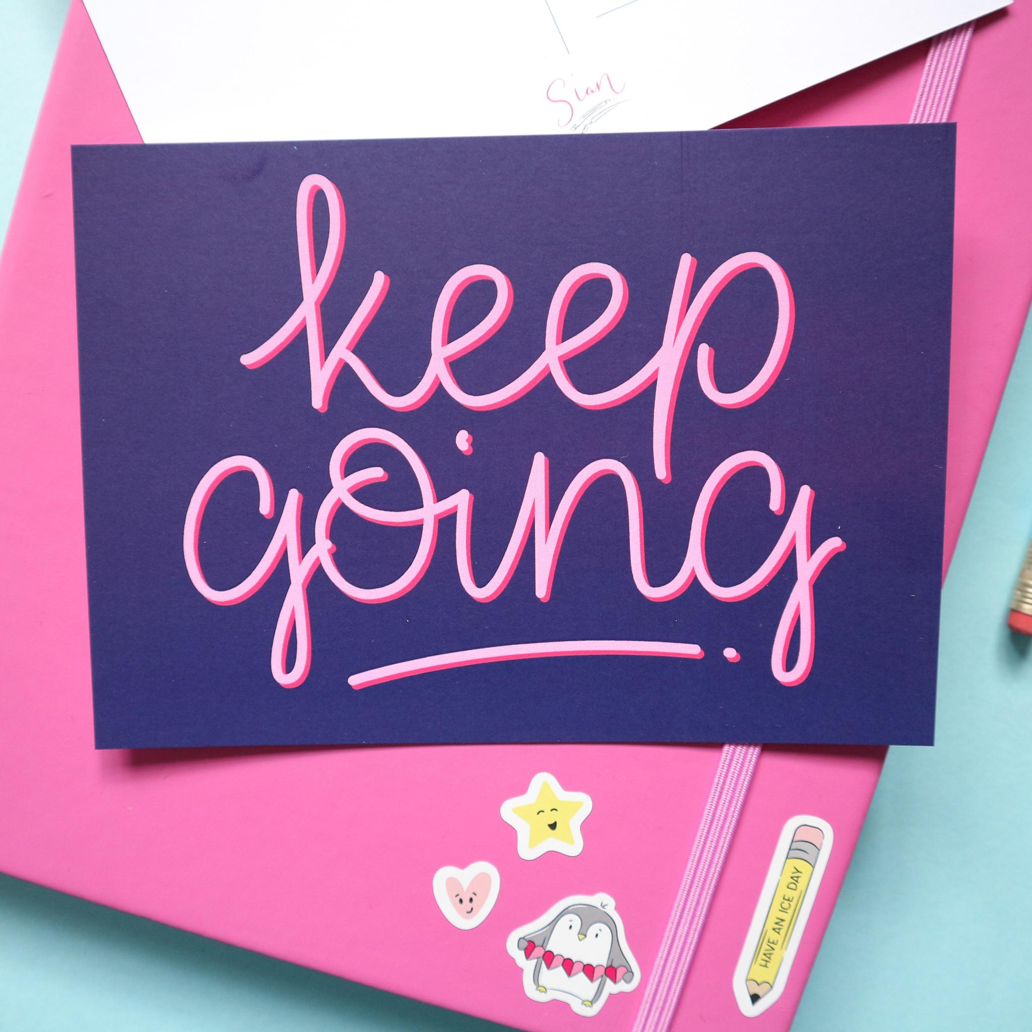 Keep Going Postcard Design by Sian Shrimpton