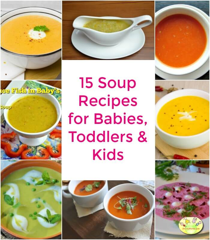 15 Easy, Healthy Soup recipes for Babies, Toddlers & Kids