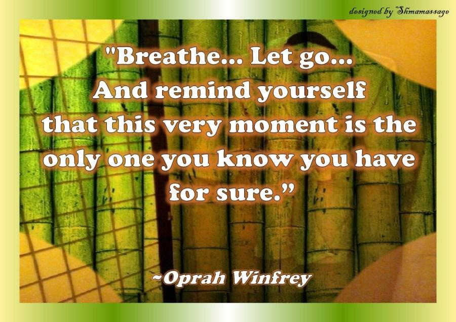 Quote by Oprah Winfrey on breathe, designed by Shmamassage, massagepraktijk exclusief voor Vrouwen