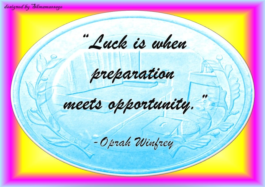 Quote on Luck by Oprah designed by Shmamassage