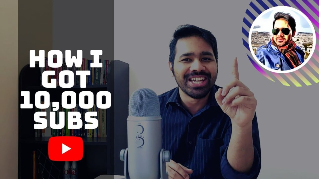how i got 10000 subs - How I crossed 10,000 subscribers on a niche YouTube channel by avoiding these 5 mistakes!
