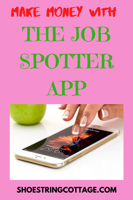 make money with the job spotter app
