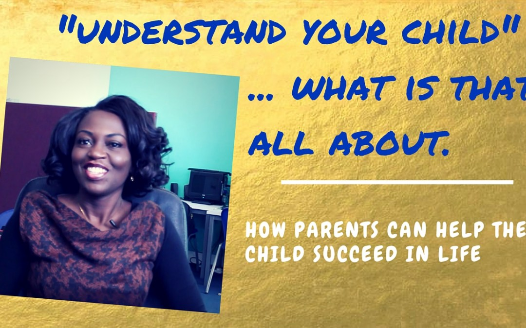 """What """"Understand Your Child"""" is all about"""