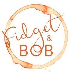 Fidget and Bob