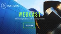 Moss Adams Webcast: Refocusing Retail  2018 Industry ...