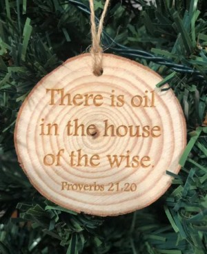 There is oil in the house of the wise ornament