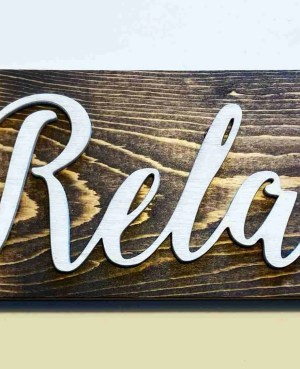 Relax farmhouse bathroom sign funny