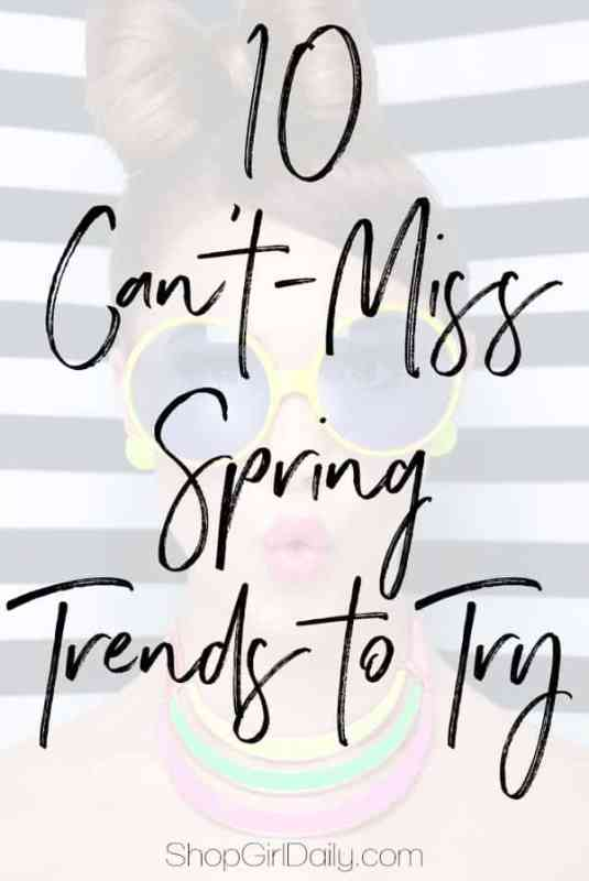 Spring Trends to Try | ShopGirlDaily.com