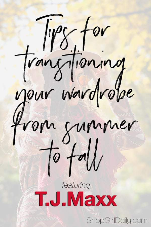 How to transition your wardrobe from summer to fall, featuring T.J.Maxx   ShopGirlDaily.com