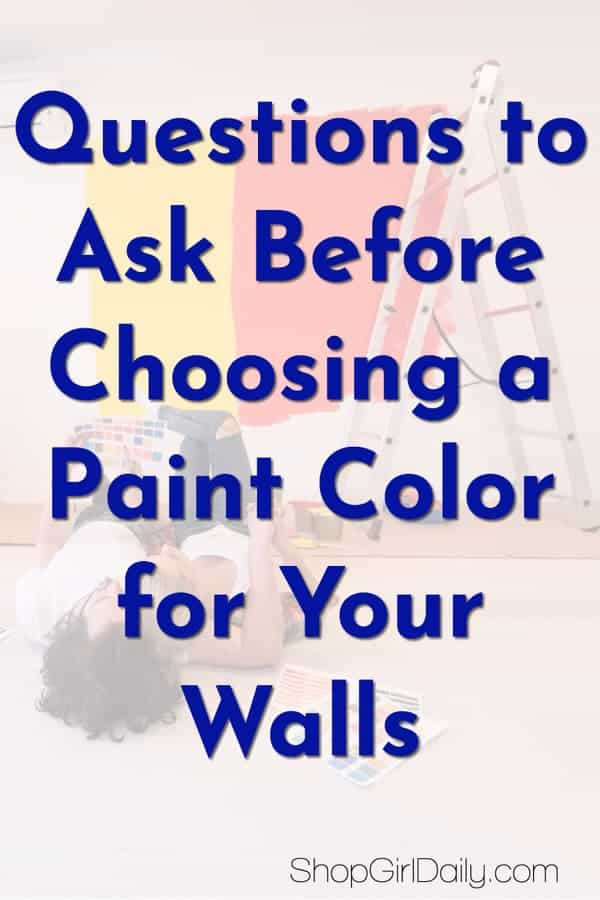 Planning on doing some painting? Here are six questions you may want to ask yourself before choosing a paint color to help you narrow down your choices.