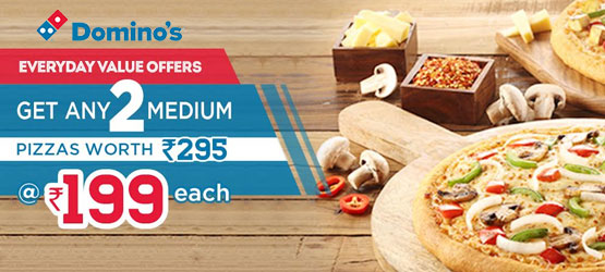 EveryDay Value Offer – Choose any 2 Pizzas worth Rs 295 @ Rs 199 each - Domino's Pizza