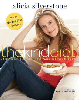 Alicia Silverstone Juice Beauty Collection -The Kind Diet - A Simple Guide to Feeling Great..... by Alicia Silverstone