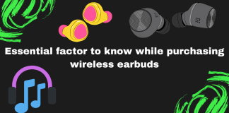 Essential factor to know while purchasing wireless earbuds