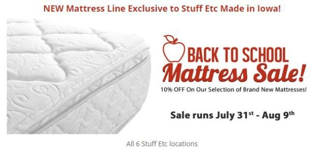 Join Us This Week For Our Back To School Mattress Line Of Mattresses Are Made Right Here In Iowa We Can Do Special Orders And If Don T Have