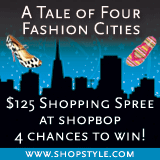 ShopStyle A Tale of Four Fashion Cities: four chances to win $125