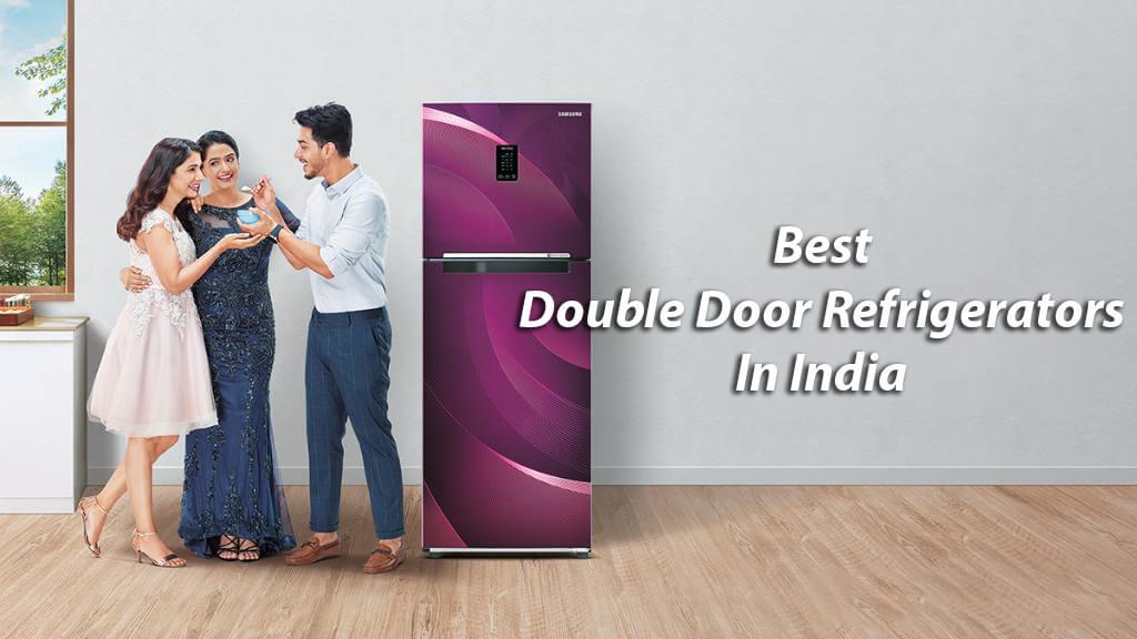 10 Best Double Door Refrigerator in India | Reviewed & Compared