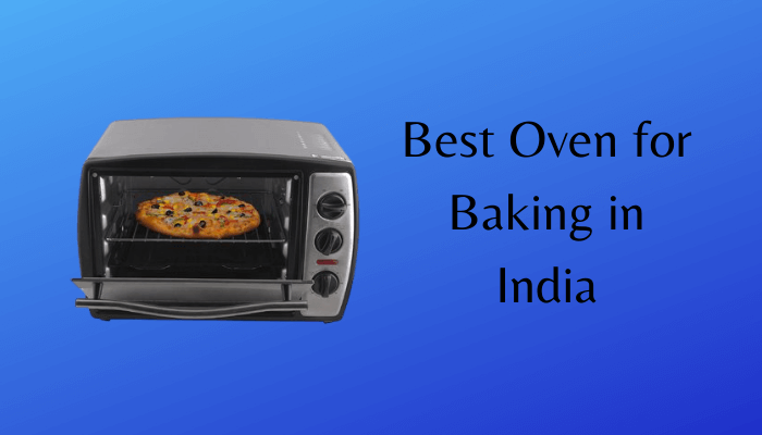 Best Oven for Baking to Buy in India in 2021