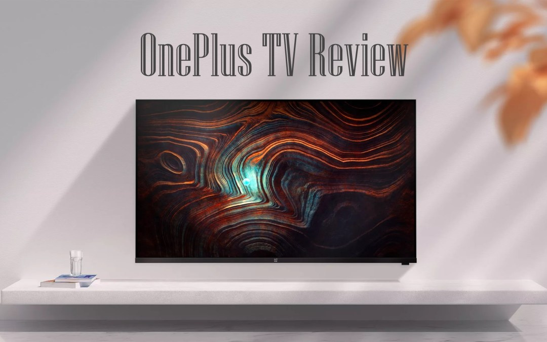 OnePlus TV Review – Best TV at Affordable Price
