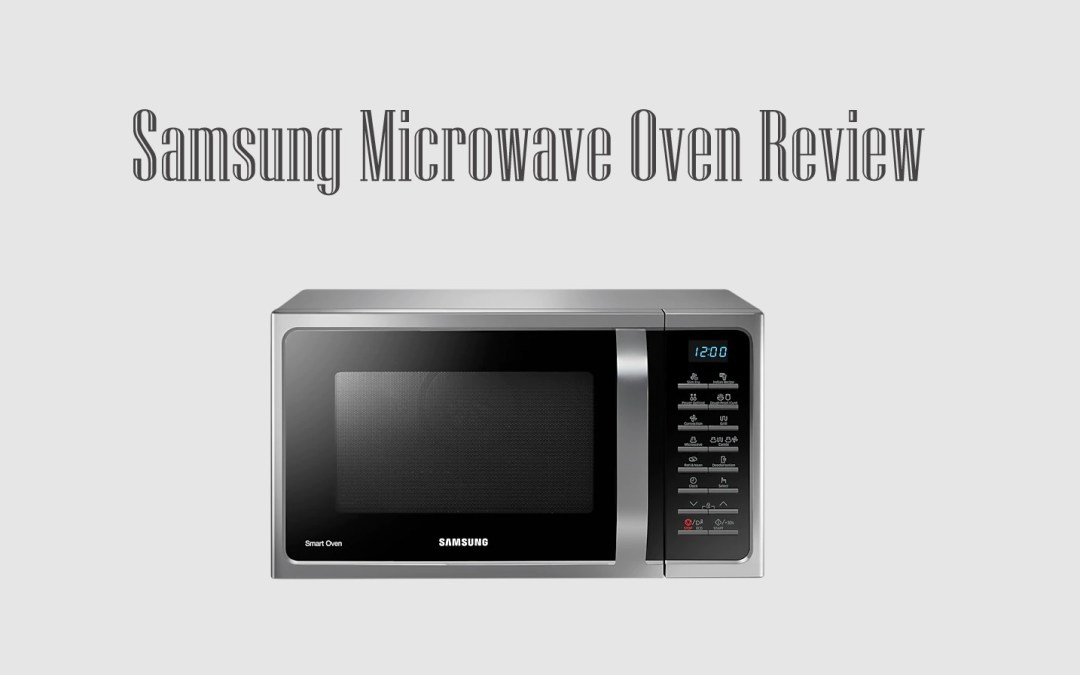 Samsung Microwave Oven Review