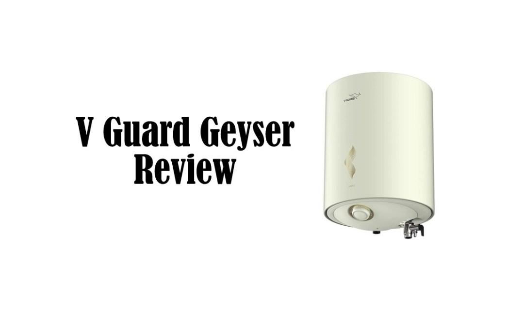 V Guard Geyser Review