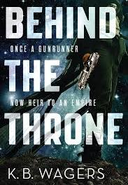 Behind the Throne by K B Wagers