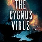 The Cygnus Virus by TJ Zakreski