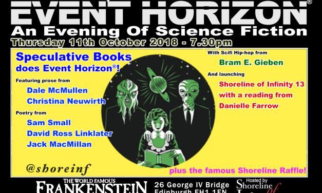 Shoreline of Infinity Event Horizon – Thursday 11th October 2018