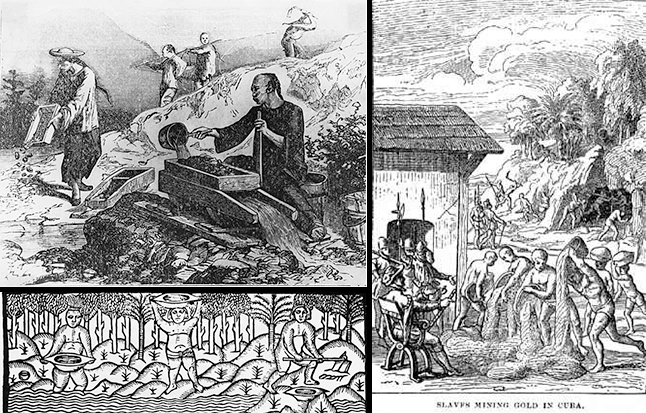 From topleft to right: Chinese labourers gold mining, Slaves mining gold in Cuba, Indians from Hispaniola, panning for gold in a river.