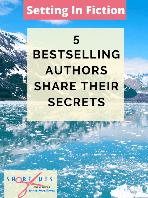 Setting In Fiction: 5 Bestselling Authors Share Their Secrets