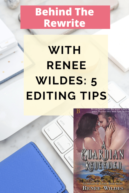 Behind The Rewrite: 5 Editing Tips From Author @ReneeWildes
