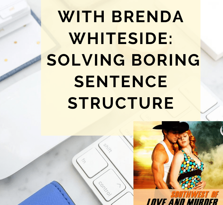 Behind The Rewrite: Solving Boring Sentence Structure With Brenda Whiteside
