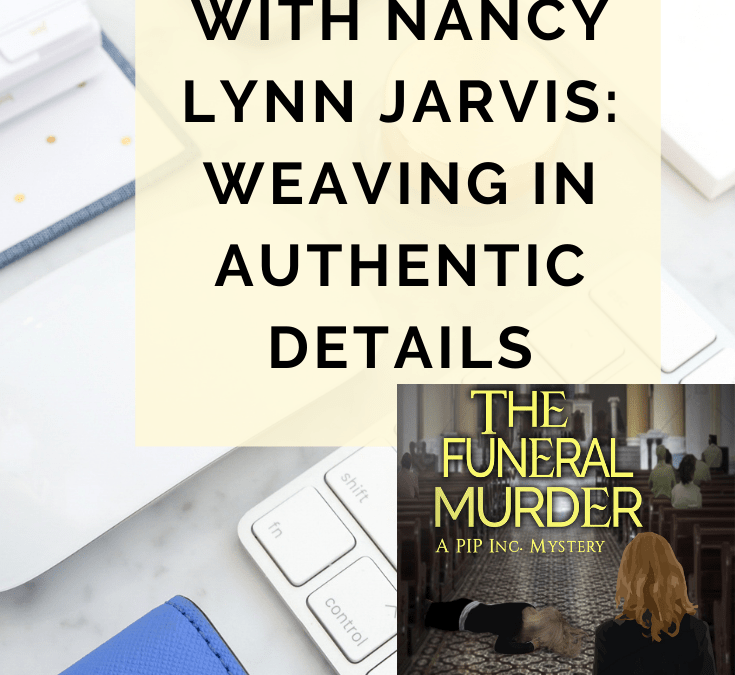 Behind The Rewrite With Nancy Lynn Jarvis: Weaving In Authentic Details In Fiction