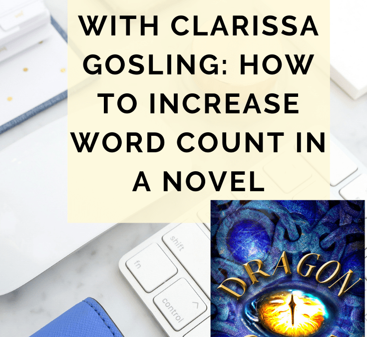 Behind The Rewrite With Clarissa Gosling – How To Increase Word Count In A Novel