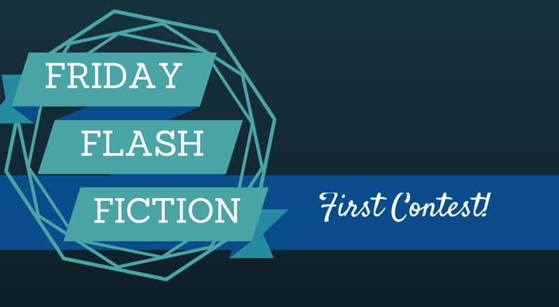 Friday Flash Fiction Contest #1