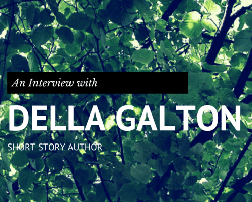An Interview with Della Galton