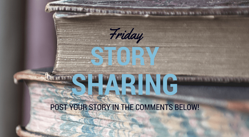 Friday Story Sharing #11!