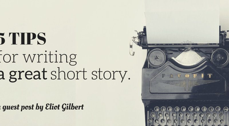 5 Tips for Writing a Great Short Story