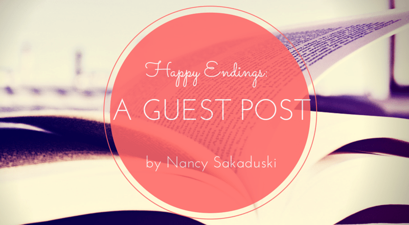Happy Endings: A Guest Post by Nancy Sakaduski