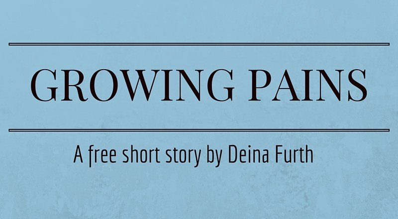Growing Pains: A Short Story by Deina Furth