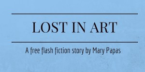 lost-in-art-a-free-flash-fiction-story-by-mary-papas