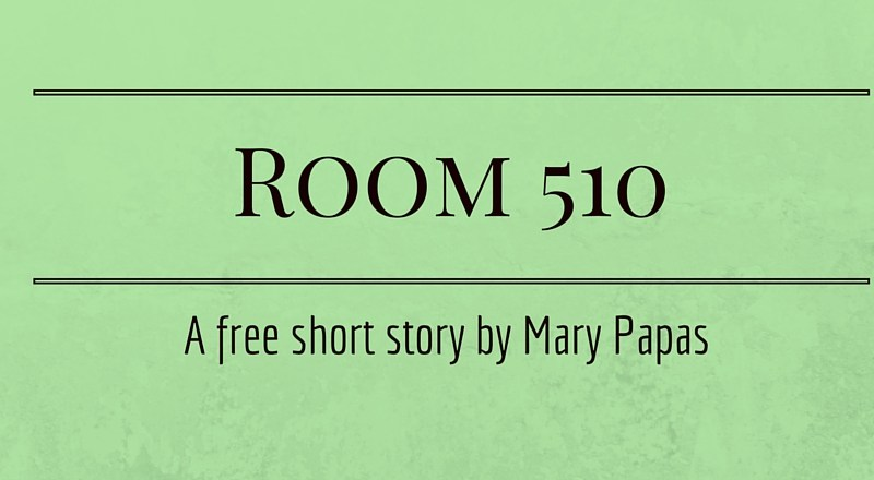 Room 510: A Short Story by Mary Papas